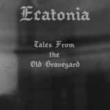Ecatonia - Tales From The Old Graveyard (EP) (Lossless)