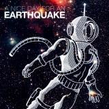 A Nice Day For An Earthquake - Discography (2014 - 2016)