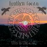Heathen Foray - This Is the Call