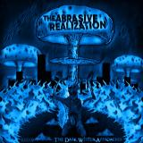 The Abrasive Realization - The Dark Winter Approaches