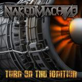 Naked Machine - Turn On The Ignition