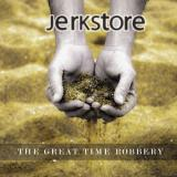Jerkstore - The Great Time Robbery