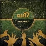 Kadar - Same Old World