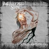 Paralyzed Sun - Ashes and Dust