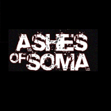 Ashes Of Soma - Discography (2005 - 2013)