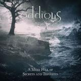 Oddious - A Mind Full Of Secrets And Thoughts