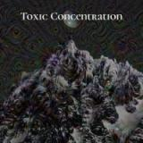 Toxic Concentration - Light, Shadows, Death