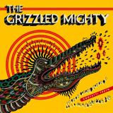 The Grizzled Mighty - Discography (2011 - 2020)