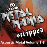 Various Artists - Metal Mania Stripped - Acoustic Metal - Discography  (2004 - 2007)