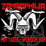 Zombiophilia - Pay taxes - sponsor war