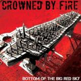 Crowned By Fire - Bottom of the Big Red Sky