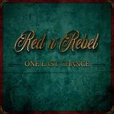 Red N' Rebel - One Last Chance