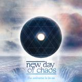 New Day Of Chaos - The Universe Is In Us