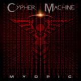Cypher Machine - Myopic