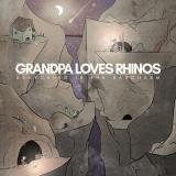 Grandpa Loves Rhinos - Searching in the Sarchasm