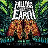 Falling Through The Center Of The Earth - The Science Of Perception (EP)