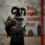 Dead Animal Assembly Plant - Bring Out The Dead (Lossless)