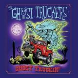 The Ghost Truckers - Ghost Truckin'
