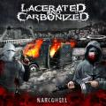Lacerated And Carbonized - Narcohell
