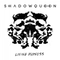 Shadowqueen - Living Madness
