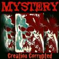 Mystery - Creation Corrupted