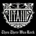 Titanic - Then There Was Rock