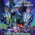 Hateful Agony - Plastic Culture Pestilence