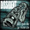 Dissident - Hate Blood Rage You Fucking Scum